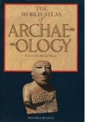 The World atlas of archaeology: Hughes, James (editor).