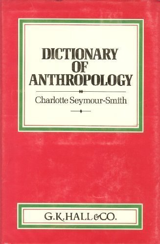 Dictionary of Anthropology: Charlotte Seymour-Smith