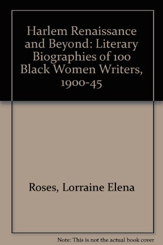 Harlem Renaissance and Beyond: Literary Biographies of: Lorraine Elena Roses;