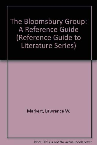 The Bloomsbury Group: A Reference Guide (Reference: Markert, Lawrence Wayne