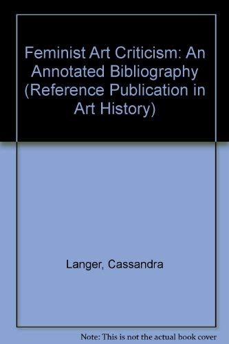 9780816189489: Feminist Art Criticism: An Annotated Bibliography (Reference Publication in Art History)
