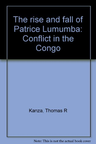 RISE AND FALL OF PATRICE LUMUMBA CONFLICT: KANZA THOMAS