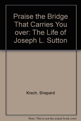 9780816190386: Praise the Bridge That Carries You over: The Life of Joseph L. Sutton