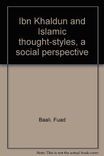 9780816190430: Ibn Khaldun and Islamic thought-styles, a social perspective
