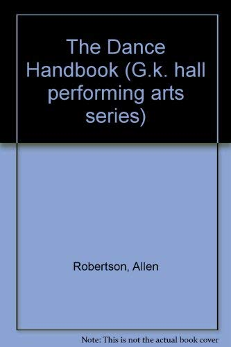 9780816190959: The Dance Handbook (G K Hall Performing Arts Series)