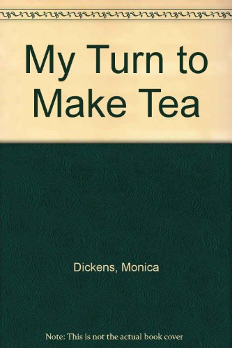 My Turn to Make Tea (0816198039) by Monica Dickens