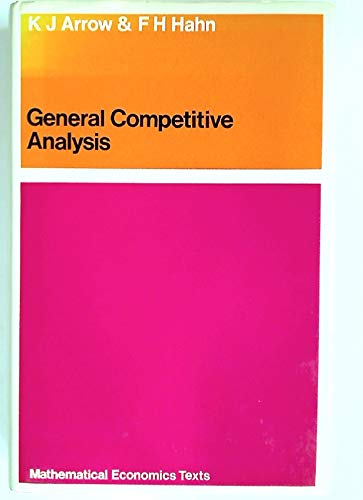 9780816202751: General Competitive Analysis (Mathematical economics texts)