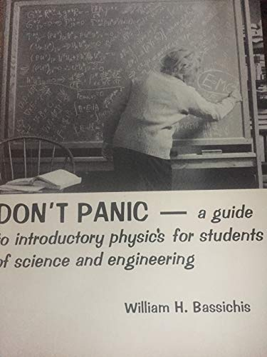 9780816203895: Don't panic: A guide to introductory physics for students of science and engineering