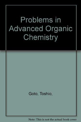 Problems in Advanced Organic Chemistry: Goto, Toshio,