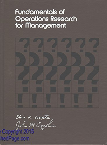 Fundamentals of Operations Research for Management: An: Gupta, Shiv K.;