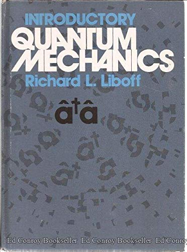 Introductory quantum mechanics: Richard L Liboff