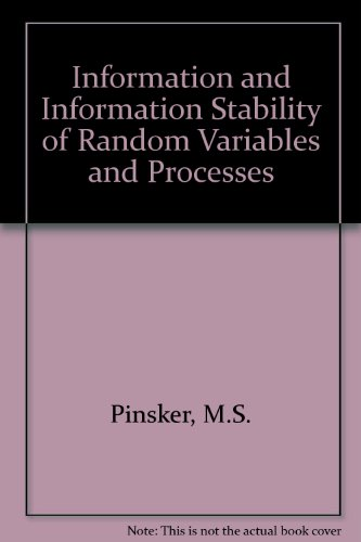 Information and Information Stability of Random Variables: Pinsker, M. S.