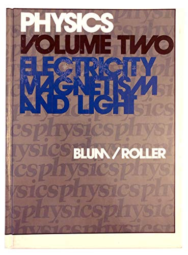 9780816272853: Physics: Electricity, Magnetism and Light