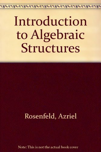 9780816273041: Introduction to Algebraic Structures