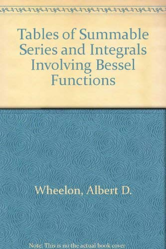 Tables of Summable Series and Integrals Involving: Wheelon, Albert D.