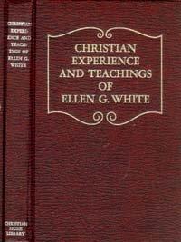 Christian Experience and Teaching of Ellen G. White: Ellen Gould Harmon White