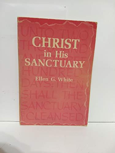 Christ in His Sanctuary: White, Ellen Gould Harmon