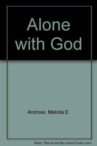 9780816301331: Alone with God