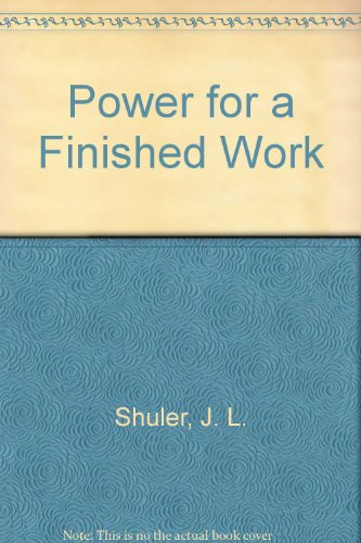 Power for a Finished Work: J.L. Shuler