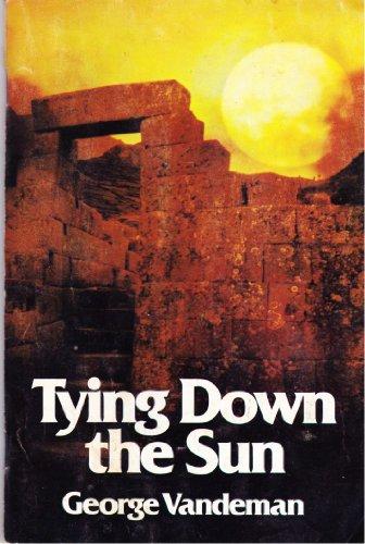 9780816302116: Tying Down the Sun