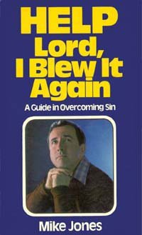9780816303489: Help, Lord, I blew it again: A pastor confesses his own struggles with sin and talks about God's power for victory now