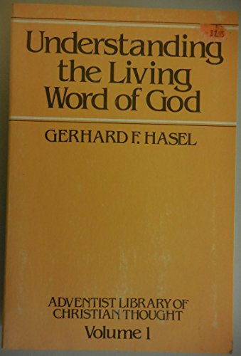 9780816303724: Understanding the living word of God (Adventist library of Christian thought)