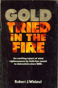Gold tried in the fire (081630520X) by Wieland, Robert J
