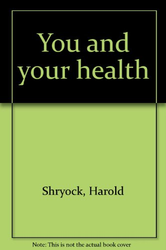 You and your health: Shryock, Harold