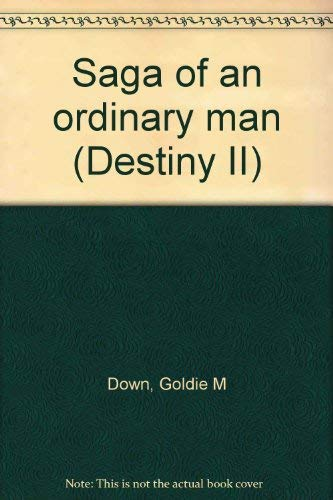 Saga of an ordinary man (Destiny II) (0816305544) by Goldie M Down