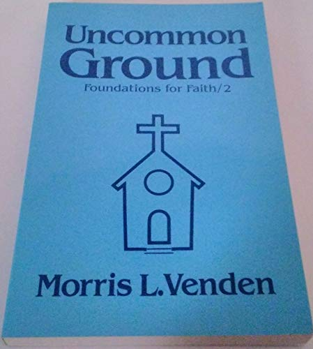 9780816305636: Uncommon Ground: A Look at the Distinctive Beliefs of Seventh-Day Adventists (Foundations for Faith/ 2)