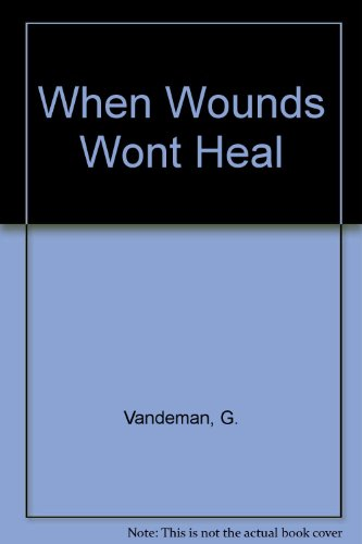 When Wounds Won't Heal: Vandeman, George E.