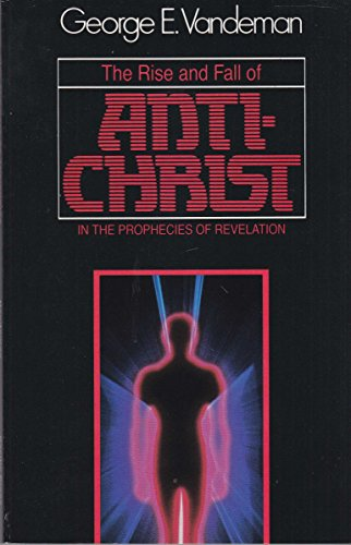 9780816306343: The rise and fall of Antichrist in the prophecies of Revelation