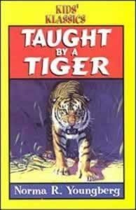 Taught by a tiger (0816306931) by Norma R Youngberg