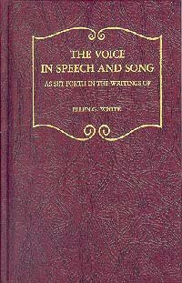 The Voice in Speech and Song: White, Ellen C.