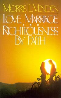 9780816307845: Love, Marriage, and Righteousness by Faith