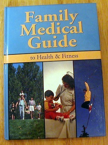 Family Medical Guide to Health & Fitness: M.d., Dr. P.H.,