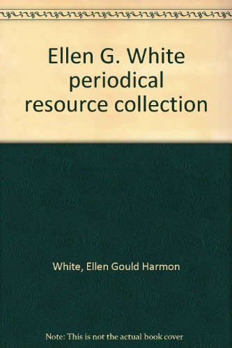 9780816308408: Ellen G. White periodical resource collection