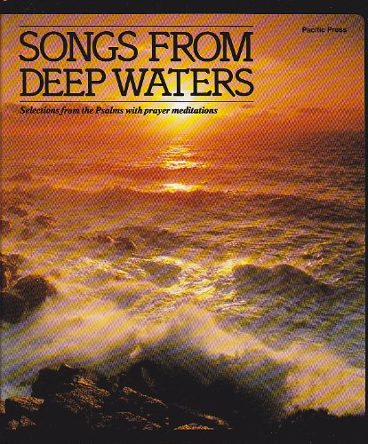 Songs from deep waters: Selections from the Psalms with prayer meditations: Alex, Marlee