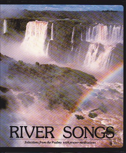 River songs: Selections from the Psalms with prayer meditations (9780816309115) by Alex, Ben