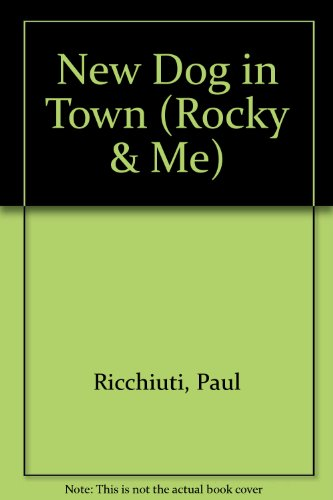 New Dog in Town a Story for Children/Rocky & Me Book 2 (0816310408) by Paul B. Ricchiuti