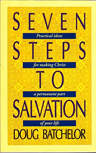 Seven Steps to Salvation: Practical Ideas for Making Christ a Permanent Part of Your Life (Anchor Series) (0816310718) by Batchelor, Doug