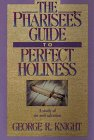 9780816310753: The Pharisee's Guide to Perfect Holiness: A Study of Sin and Salvation