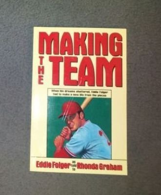 9780816310999: Making the Team: When His Dreams Shattered, Eddie Folger Had to Make a New Life from the Pieces