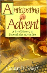 9780816311170: Anticipating the Advent: A Brief History of Seventh-Day Adventists (Anchors)