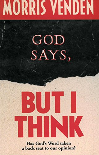 9780816311378: God Says, but I Think: Has God's Word Taken a Back Seat to Our Opinion