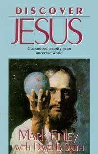 Discover Jesus: Guaranteed Security in an Uncertain: Finley, Mark; Smith,