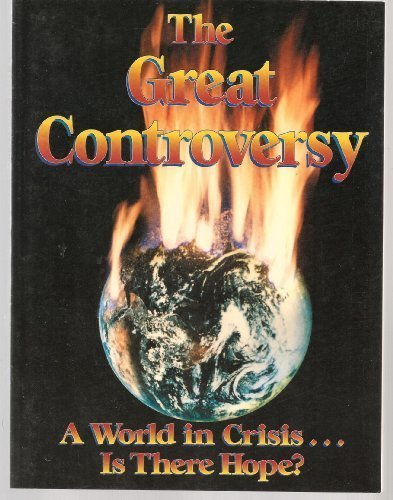 The Great Controversy: A World in Crisis.Is There Hope?