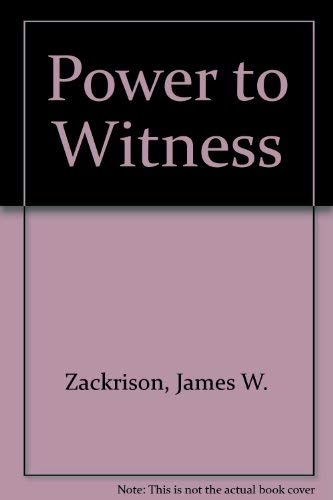 Power to Witness: James W. Zackrison