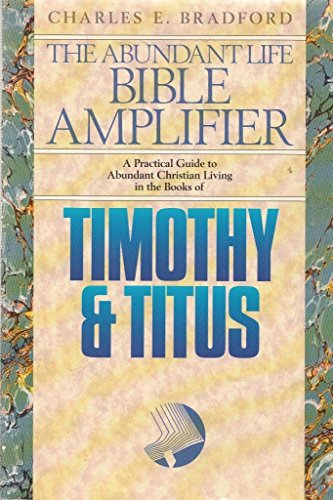 Timothy & Titus: Counsels to Young Pastors for Struggling Churches (The Abundant Life Bible ...