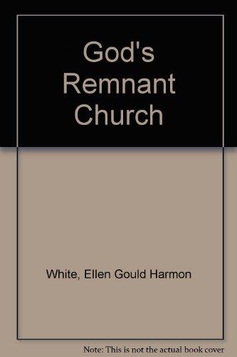 God's Remnant Church: White, Ellen Gould Harmon